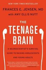The Teenage Brain : A Neuroscientist's Survival Guide to Raising Adolescents and Young Adults by Frances E. Jensen and Amy Ellis Nutt (2016, Paperback)