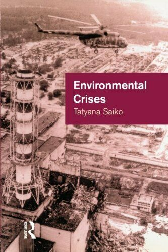 Environmental Crises: Geographical Case Studies i... by Saiko, Tatyana Paperback