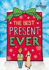 The Best Present Ever (5-8s) by Gemma Willis (Paperback, 2016)