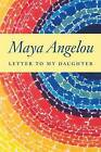 Letter to My Daughter by Maya Angelou (Hardback, 2008)