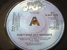 "RICK DERRINGER - DON'T EVER SAY GOODBYE  7"" VINYL PROMO"
