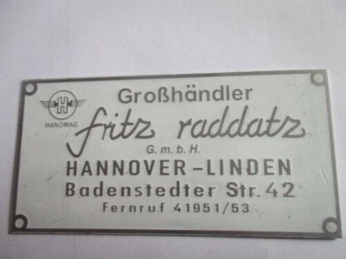 Typenschild Hanomag Schild Schlepper Händlerschild Fritz Raddatz Hannover s33 we