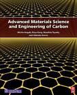 Advanced Materials Science and Engineering of Carbon by Hidetaka Konno, Feiyu Kang, Michio Inagaki, Masahiro Toyoda (Hardback, 2013)