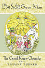 The Lost Secret of the Green Man: Book 2 by Tiffany Turner (Hardback, 2009)