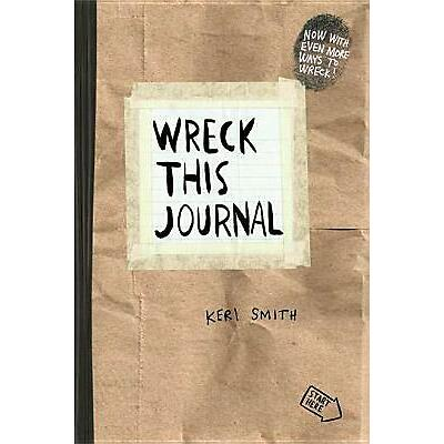 Wreck This Journal (Paper Bag): To Create Is to Destroy by Smith, Keri