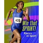 Win that Sprint: Forces in Sport by Angela Royston (Hardback, 2015)