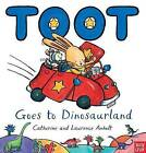 Toot Goes to Dinosaurland by Catherine Anholt, Laurence Anholt (Hardback, 2014)