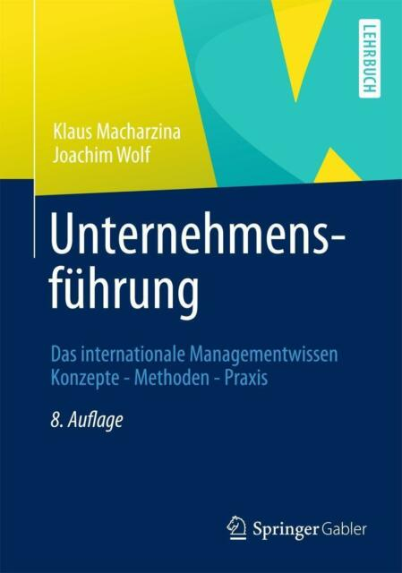 Macharzina, K: Unternehmensführung von Joachim Wolf und Klaus Macharzina (2012,…