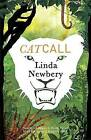 Catcall by Linda Newbery (Paperback, 2007)