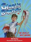 Charlie Bumpers vs. the Really Nice Gnome by Bill Harley (Hardback, 2014)