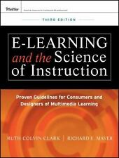 E-Learning and the Science of Instruction : Proven Guidelines for Consumers...