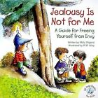 Jealousy Is Not for Me a Guide for Freeing Yourself From Envy 9780870294082