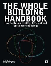 The Whole Building Handbook: How to Design Healthy, Efficient and Sustainable Bu