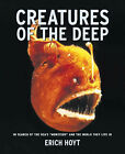 Creatures of the Deep: In Search of the Sea's Monsters and the World They Live in by Erich Hoyt (Hardback, 2001)
