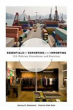 Essentials of Exporting and Importing: U.S. Trade Policies, Procedures and Pract