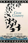 Crow Country by Mark Cocker (Hardback, 2007)