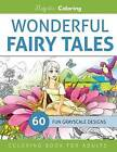 Wonderful Fairy Tales: Grayscale Coloring Book for Adults by Majestic Coloring (Paperback / softback, 2016)