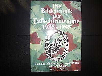 Die Bildchronik der Fallschirmtruppe 1935-1945, A. v. Roon !!!!!!!!!!!!!!!!!!!!!