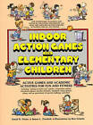 Indoor Action Game for Elementary Children: Active Games and Academic Activities for Fun and Fitness by James L. Overholt, Ron Schultz, David R. Foster (Paperback, 1989)