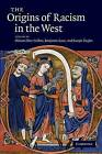 The Origins of Racism in the West by Cambridge University Press (Paperback, 2013)