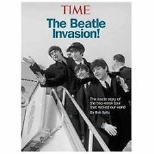 TIME The Beatle Invasion!: The inside story of the two-week tour that rocked Ame