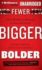 Fewer, Bigger, Bolder: From Mindless Expansion to Focused Growth by Sanjay Khosla, Mohanbir Sawhney (CD-Audio, 2015)