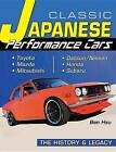 Classic Japanese Performance Cars: The History and Legend by Ben Hsu (Paperback, 2013)