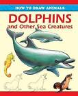 Dolphins and Other Sea Creatures by Peter Gray (Paperback, 2013)