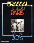 The Secret Paris of the 30s: Brassai by Gilberte Brassai (Paperback, 1983)
