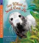 See What a Seal Can Do by Christine Butterworth (Paperback / softback, 2015)