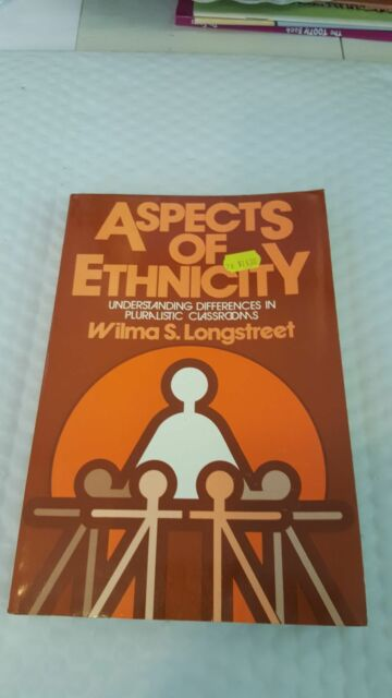 Aspects of Ethnicity : Understanding Differences in Pluralistic Classrooms by Wi