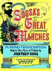 Sousa's Great Marches in Piano Transcription: Original Sheet Music of 23 Works by John Philip Sousa (Paperback, 1975)