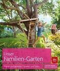 Unser Familien-Garten von Anneliese Kompatscher und Christiane Widmayr-Falconi (2014, Gebundene Ausgabe)