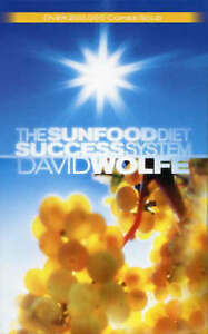 Lk-New-The-SUNFOOD-DIET-SUCCESS-SYSTEM-by-David-Wolfe-Hardcover-Free-Shipping