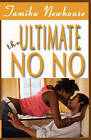 The Ultimate No No by Tamika Latoya Newhouse (Paperback / softback, 2009)