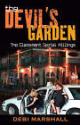 The Devil's Garden: The Claremont Serial Killings by Debi Marshall (Paperback, 2007)