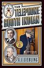 The Telephone Booth Indian by A.J. Liebling (Paperback, 2004)