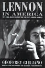 Lennon in America: 1971-1980 - Based in Part on the Lost Lennon Diaries by Geoffrey Giuliano (Hardback, 2000)
