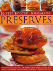 50 Step-by-step Home Made Preserves: Delicious Easy-to-follow Recipes for Jams, Jellies and Sweet Conserves by Maggie Mayhew (Paperback, 2008)
