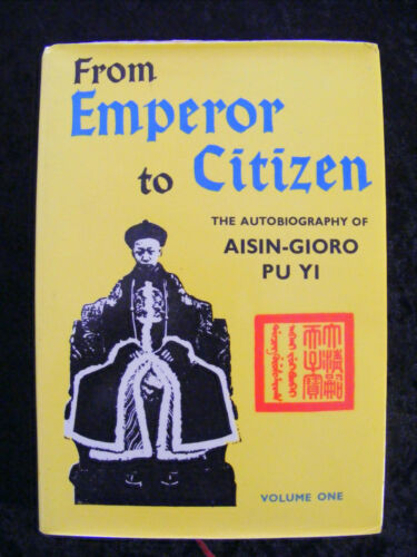 1 of 1 - FROM EMPEROR TO CITIZEN ~ AUTOBIOGRAPHY OF AISIN-GIORO PU YI -W J F Jenner Vol 1