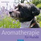 Aromatherapie für Hunde von Kerstin Ruhsam (2014, Gebundene Ausgabe)