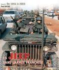 La Jeep dans l'Armee Francaise: De l'Algerie a Nos Jours: Volume II by Paul Gaujac (Hardback, 2015)