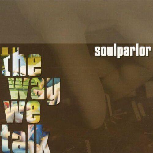 Soul Parlor Way we talk (2002)  [CD]