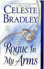 Rogue in My Arms by Celeste Bradley (Paperback, 2010)