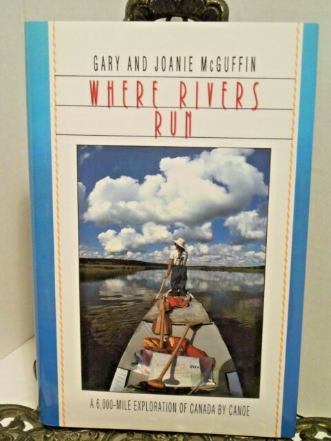 SIGNED LN Where Rivers Run Gary Joanie McGuffin Canoe Canoeing Canada Rivers