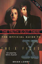 The Official X-Files Guide The Truth Is Out There Chris Carter/Brian Lowry 1995