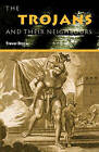 The Trojans & Their Neighbours by Trevor Bryce (Paperback, 2005)