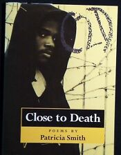 Close to Death: Poems by Patricia Smith 1st Trade Paperback SIGNED FINE
