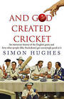 And God Created Cricket by Simon Hughes (Paperback, 2010)