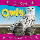 I Love Owls by Steve Parker (Paperback, 2007)